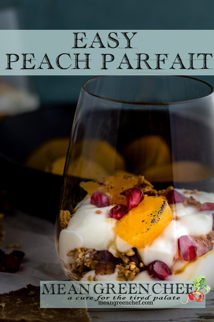 Side photo of Easy Peach Parfait with Brown Butter Granola, Roasted Pecans, and Cranberries. Mean Green Chef