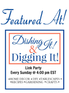 Featured Dishing + Digging It link Party logo