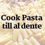 Cook pasta till al dente.