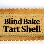 Blind Bake tart shell